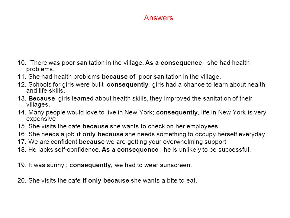 Answers 10. There was poor sanitation in the village. As a consequence, she had health problems.