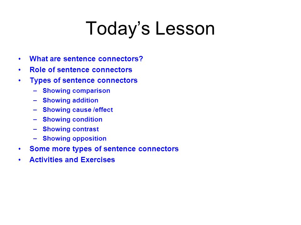 Today's Lesson What are sentence connectors