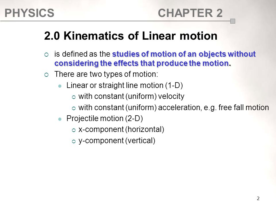 2.0 Kinematics of Linear motion