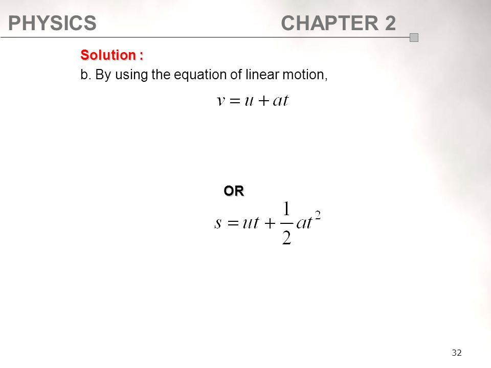 b. By using the equation of linear motion,