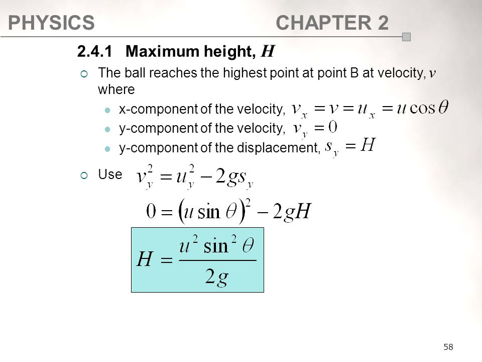 SF017 2.4.1 Maximum height, H. The ball reaches the highest point at point B at velocity, v where.