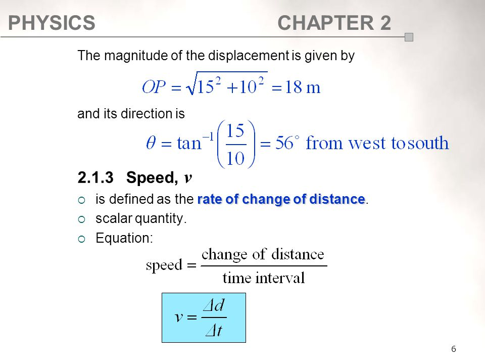 2.1.3 Speed, v The magnitude of the displacement is given by