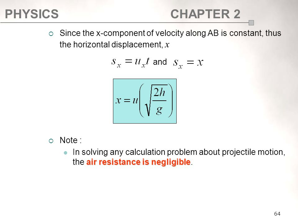 SF017 Since the x-component of velocity along AB is constant, thus the horizontal displacement, x. Note :