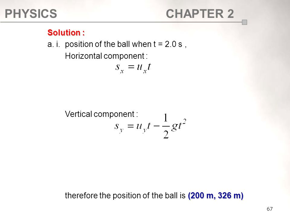 a. i. position of the ball when t = 2.0 s , Horizontal component :