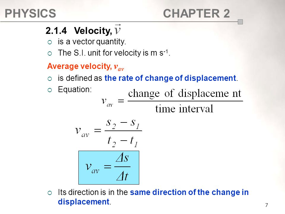 2.1.4 Velocity, is a vector quantity.