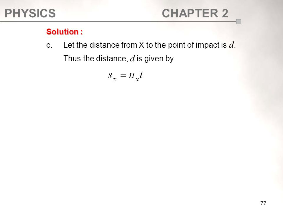 c. Let the distance from X to the point of impact is d.
