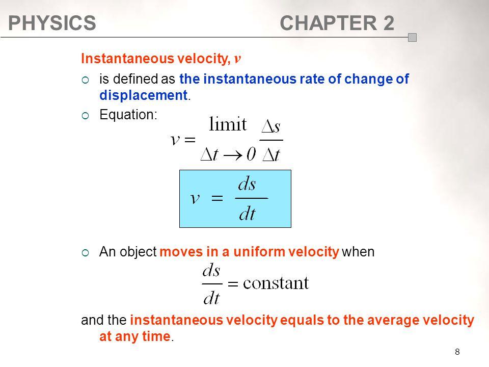 Instantaneous velocity, v