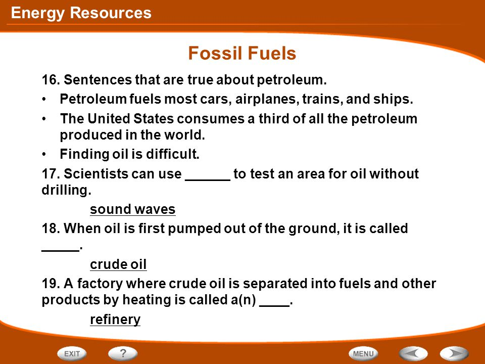 Fossil Fuels 16. Sentences that are true about petroleum.