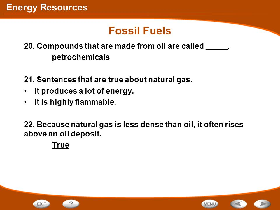 Fossil Fuels 20. Compounds that are made from oil are called _____.