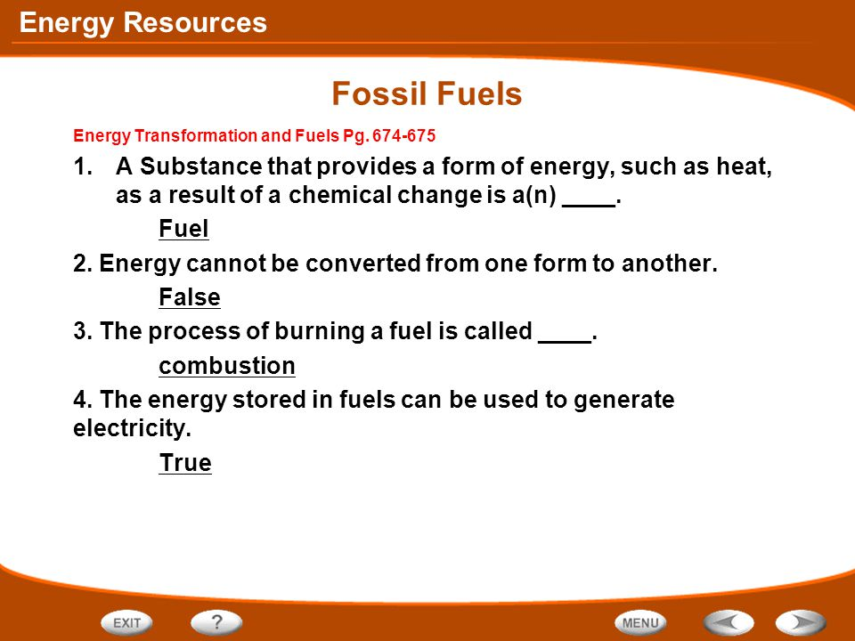 Fossil Fuels Energy Transformation and Fuels Pg. 674-675.