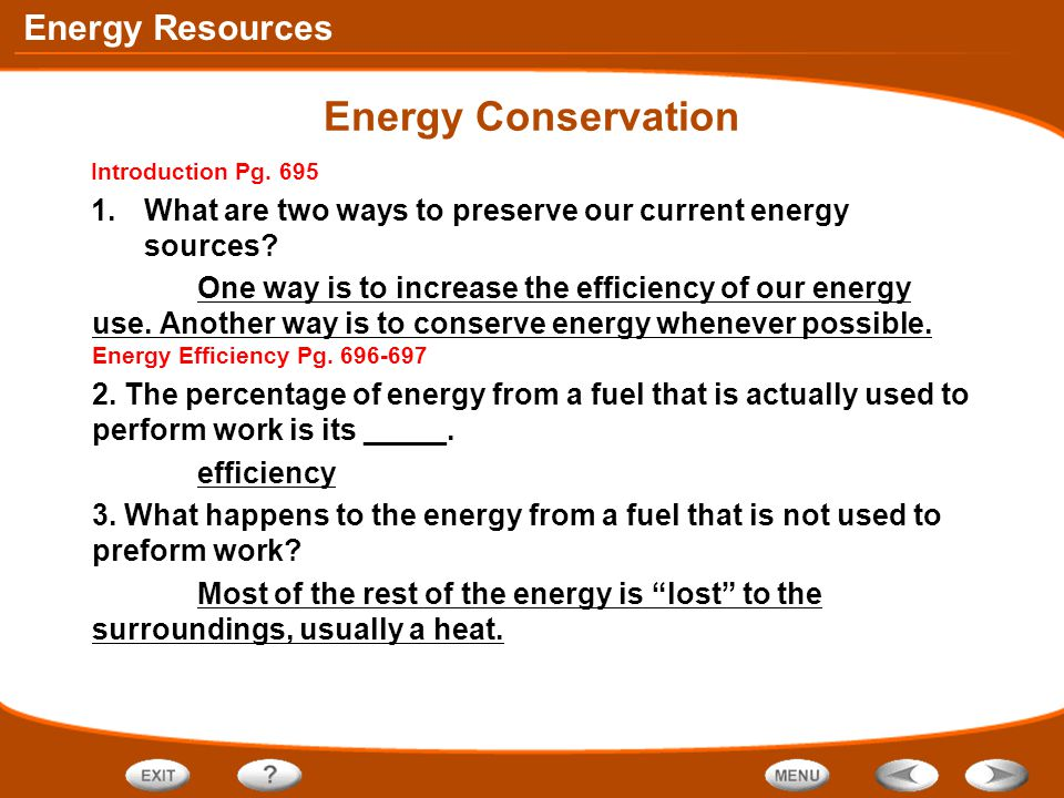 Energy Conservation Introduction Pg. 695. What are two ways to preserve our current energy sources