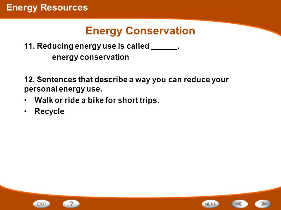 Energy Conservation 11. Reducing energy use is called ______.
