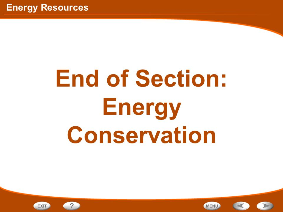 End of Section: Energy Conservation