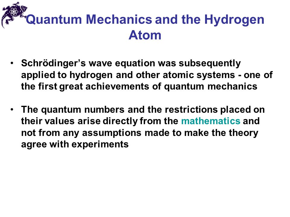 Quantum Mechanics and the Hydrogen Atom