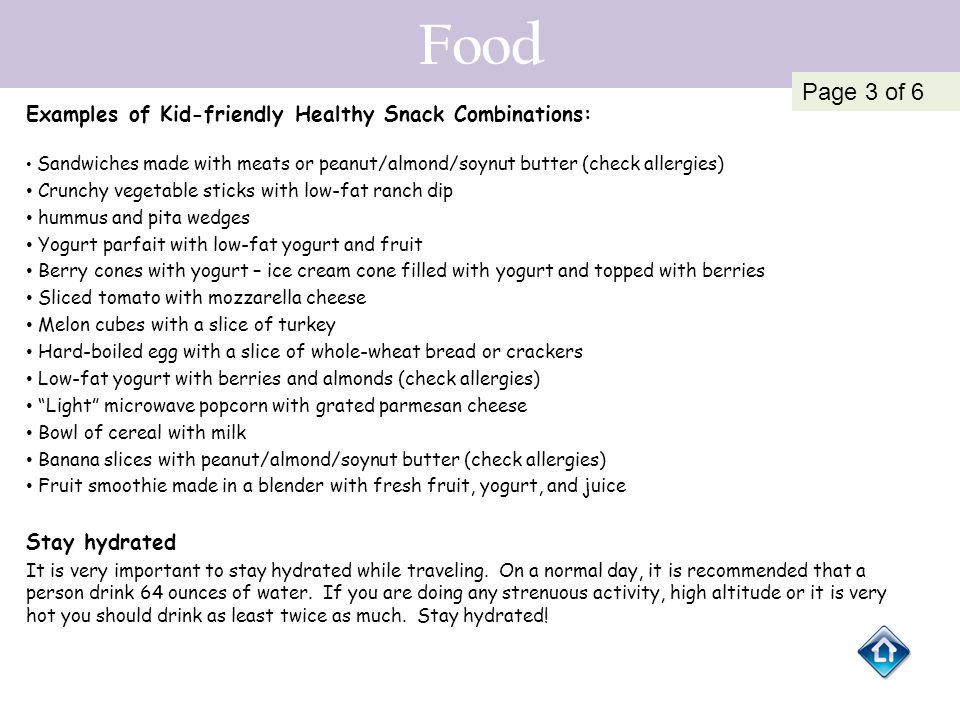 Food Page 3 of 6 Examples of Kid-friendly Healthy Snack Combinations: