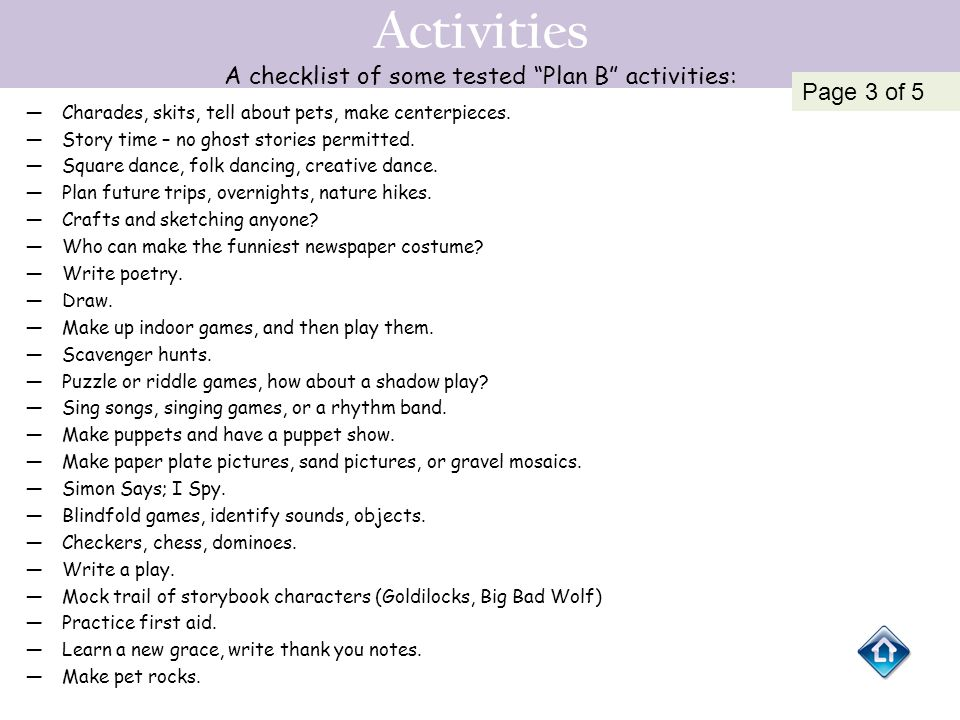 Activities A checklist of some tested Plan B activities: