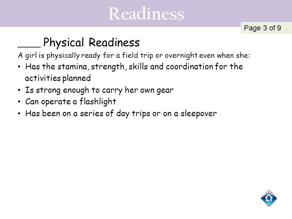 Readiness Has the stamina, strength, skills and coordination for the