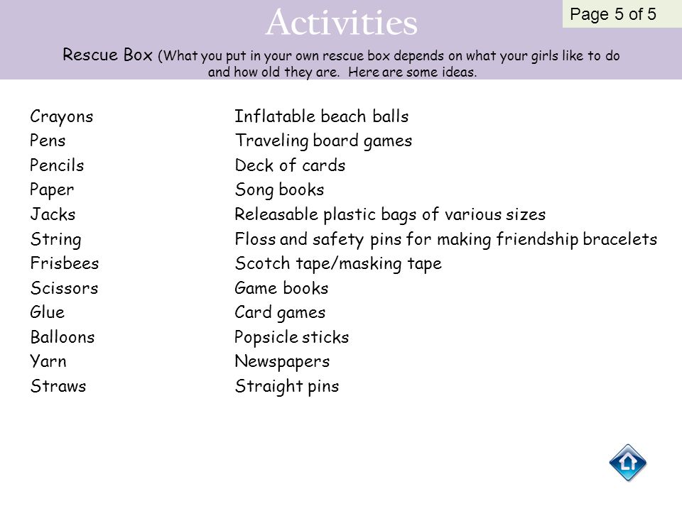 Activities Rescue Box (What you put in your own rescue box depends on what your girls like to do and how old they are. Here are some ideas.