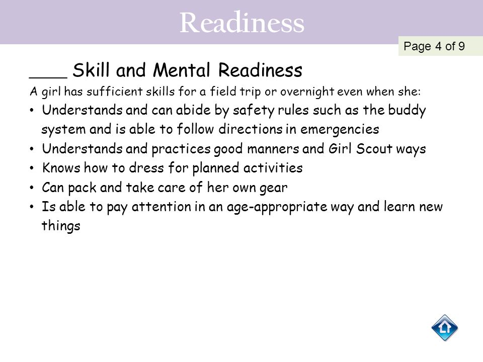 Readiness Understands and can abide by safety rules such as the buddy