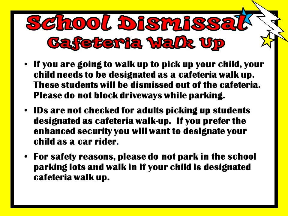 School Dismissal Cafeteria Walk Up