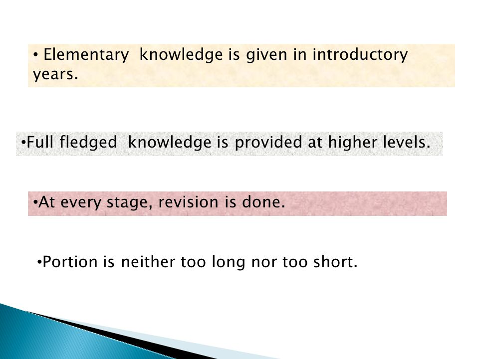 Elementary knowledge is given in introductory years.