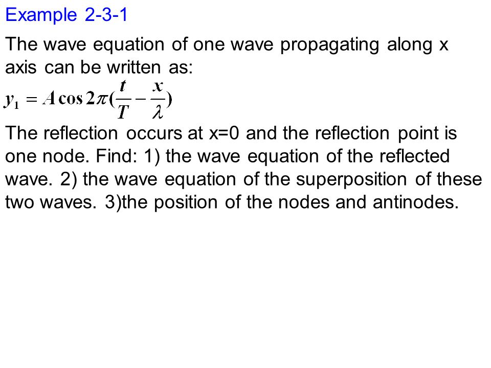 Example 2-3-1 The wave equation of one wave propagating along x axis can be written as: