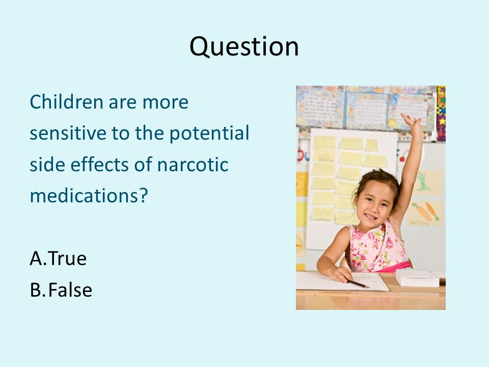 Question Children are more sensitive to the potential