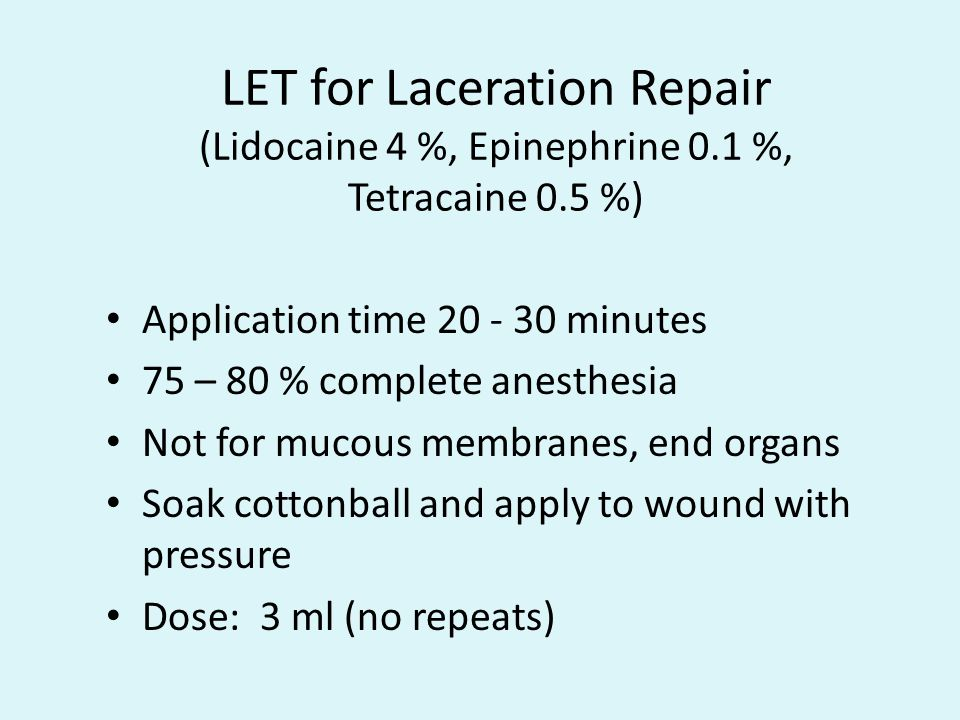 LET for Laceration Repair (Lidocaine 4 %, Epinephrine 0