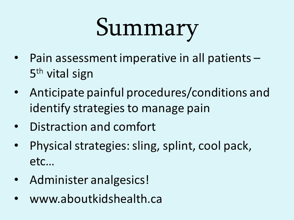 Summary Pain assessment imperative in all patients – 5th vital sign