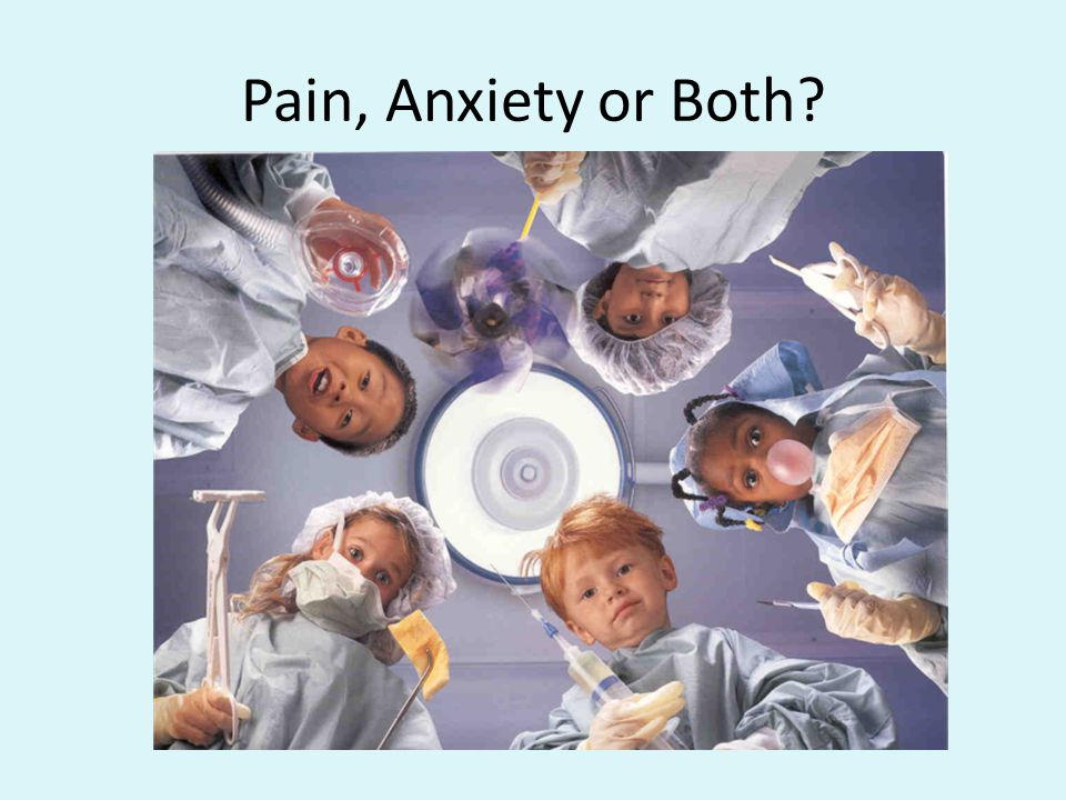 Pain, Anxiety or Both