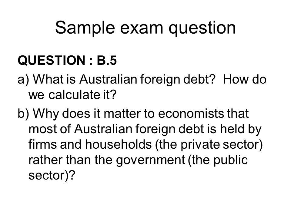 Sample exam question QUESTION : B.5