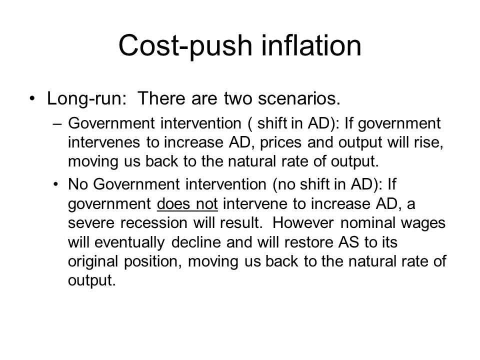 Cost-push inflation Long-run: There are two scenarios.