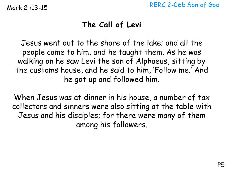 RERC 2-06b Son of God Mark 2 :13-15. The Call of Levi.