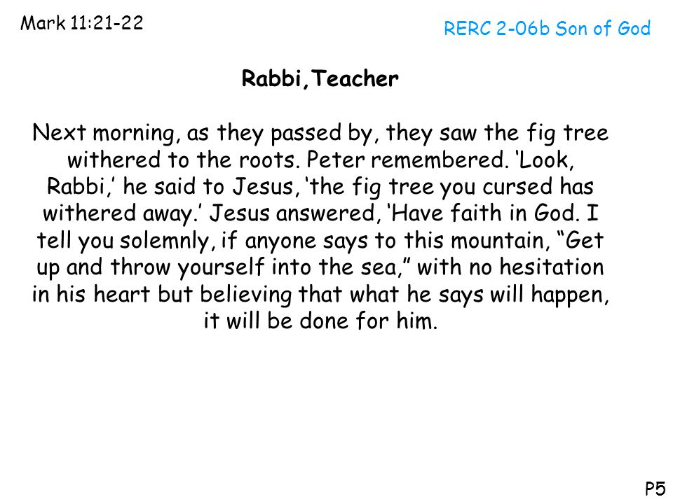 Mark 11:21-22 RERC 2-06b Son of God. Rabbi,Teacher.