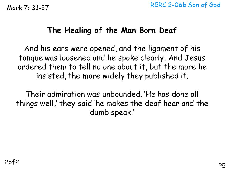 The Healing of the Man Born Deaf