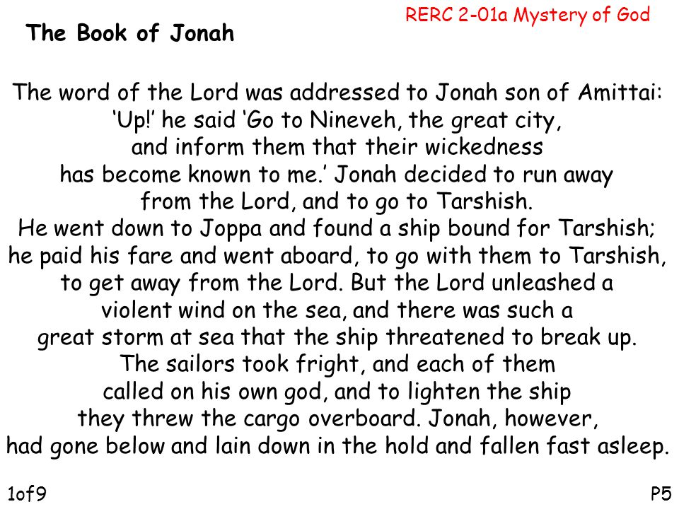 The word of the Lord was addressed to Jonah son of Amittai: