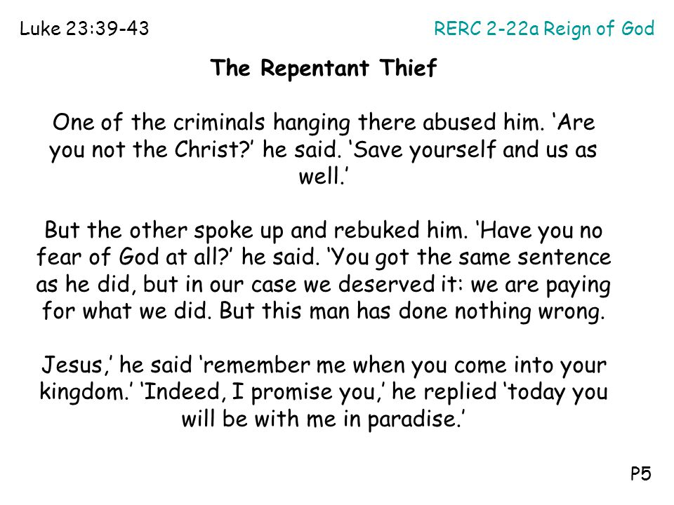Luke 23:39-43 RERC 2-22a Reign of God. The Repentant Thief.