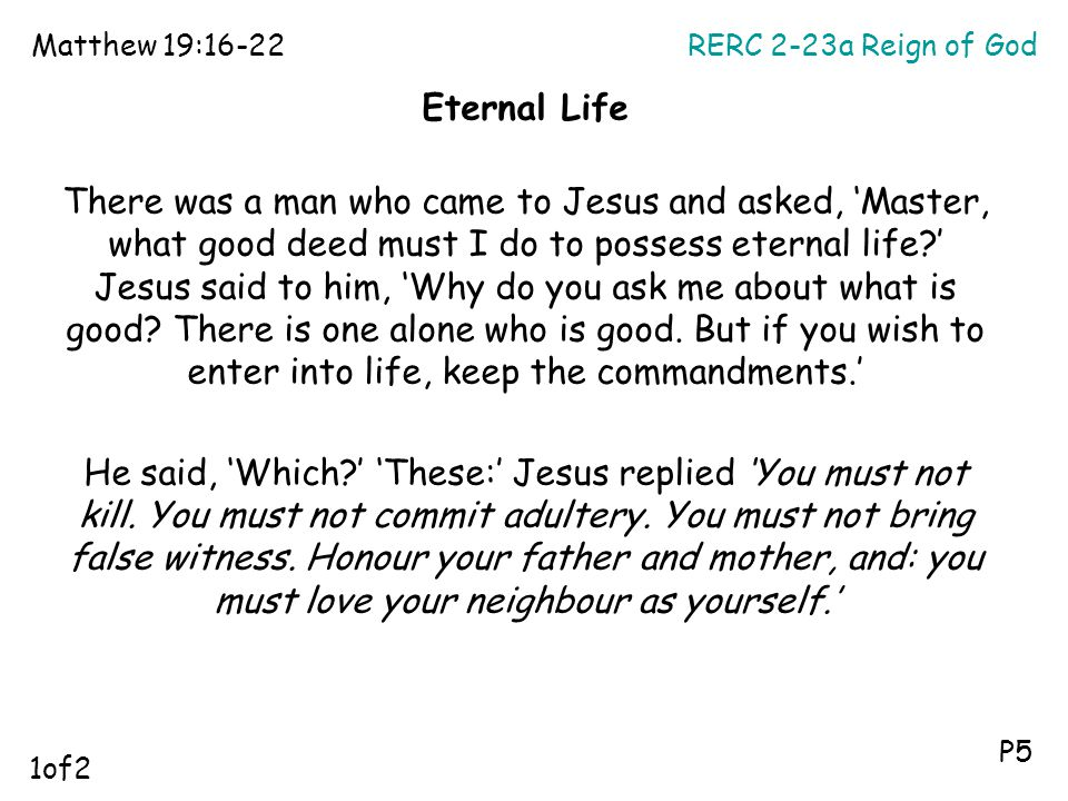 Matthew 19:16-22 RERC 2-23a Reign of God. Eternal Life.