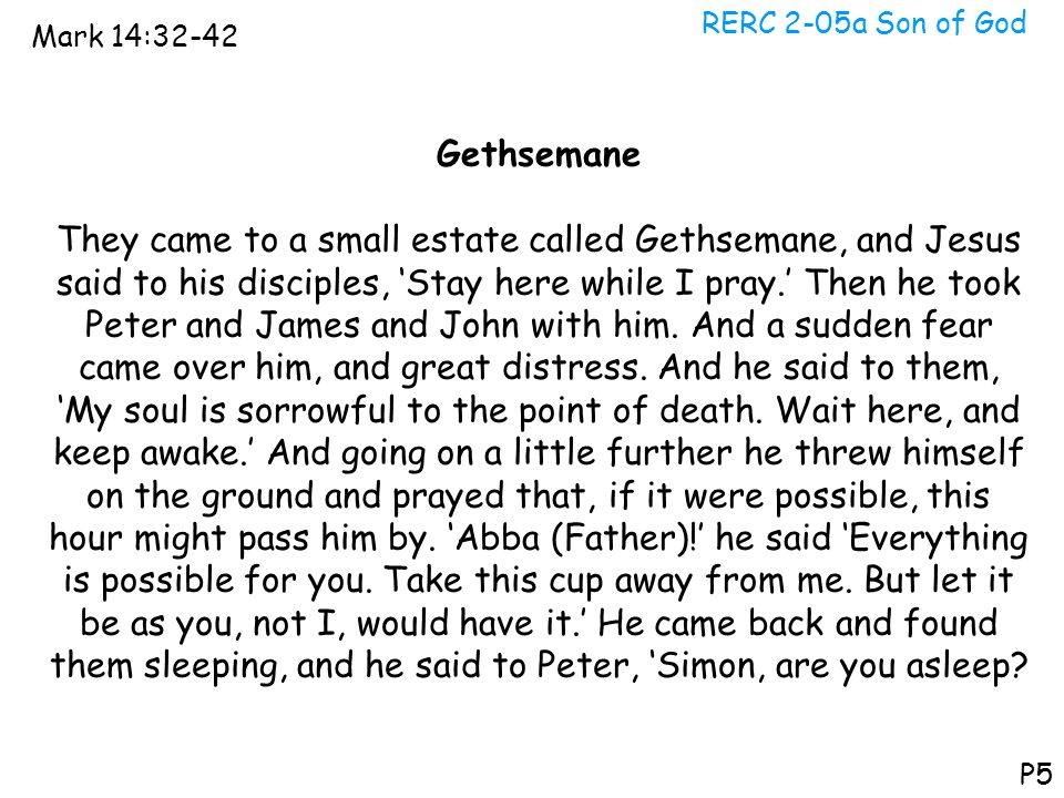 RERC 2-05a Son of God Mark 14:32-42. Gethsemane.