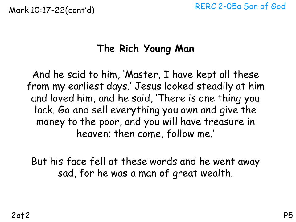 RERC 2-05a Son of God Mark 10:17-22(cont'd) The Rich Young Man.