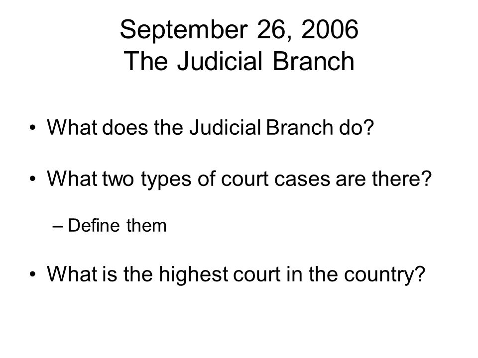 September 26, 2006 The Judicial Branch