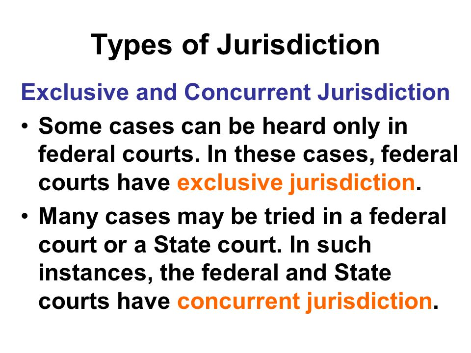 Types of Jurisdiction Exclusive and Concurrent Jurisdiction