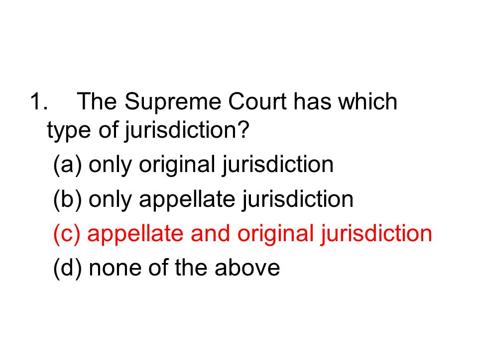 1. The Supreme Court has which type of jurisdiction