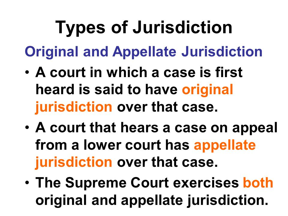 Types of Jurisdiction Original and Appellate Jurisdiction