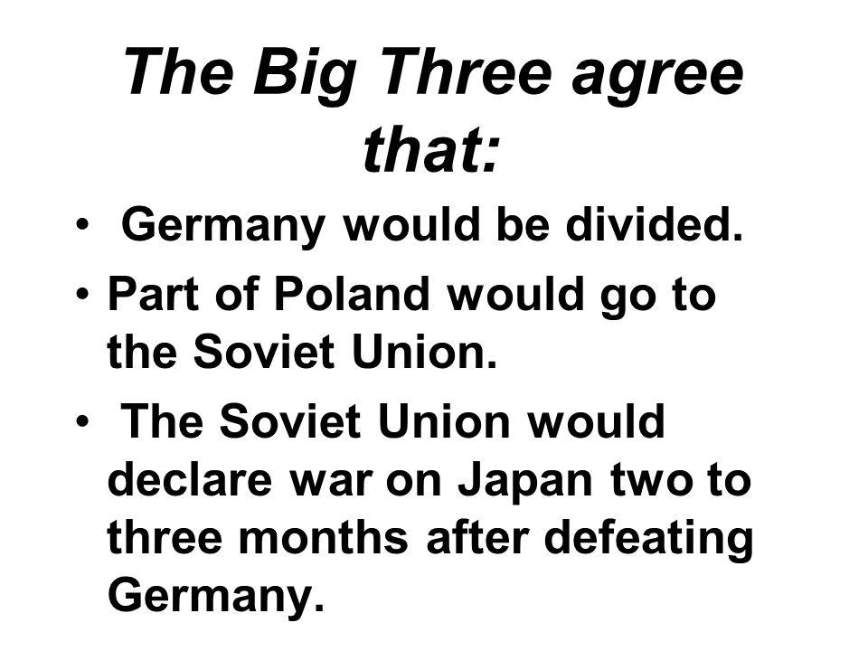 The Big Three agree that: