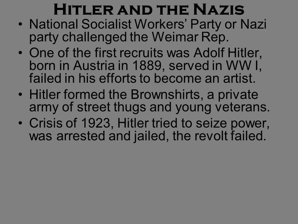 Hitler and the Nazis National Socialist Workers' Party or Nazi party challenged the Weimar Rep.