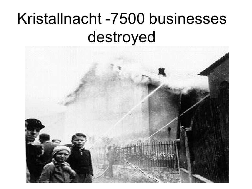 Kristallnacht -7500 businesses destroyed