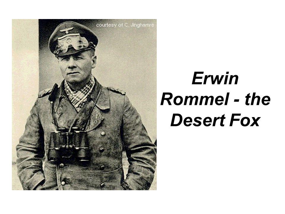 Erwin Rommel - the Desert Fox