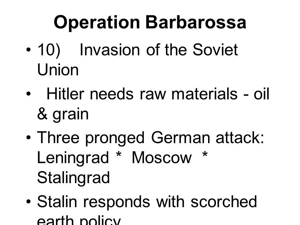 Operation Barbarossa 10) Invasion of the Soviet Union