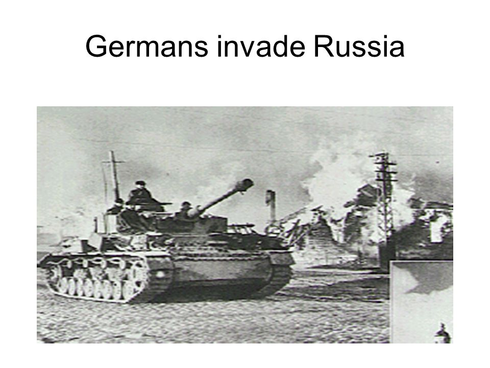 Germans invade Russia